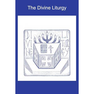 The Divine Liturgy: an abridged text for students