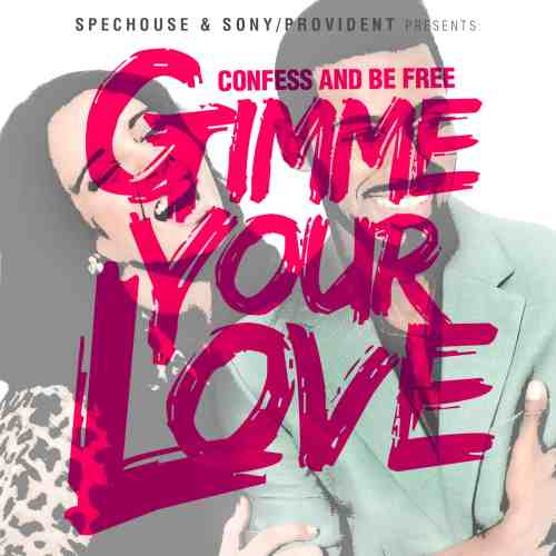 confess and be free - gimme your love
