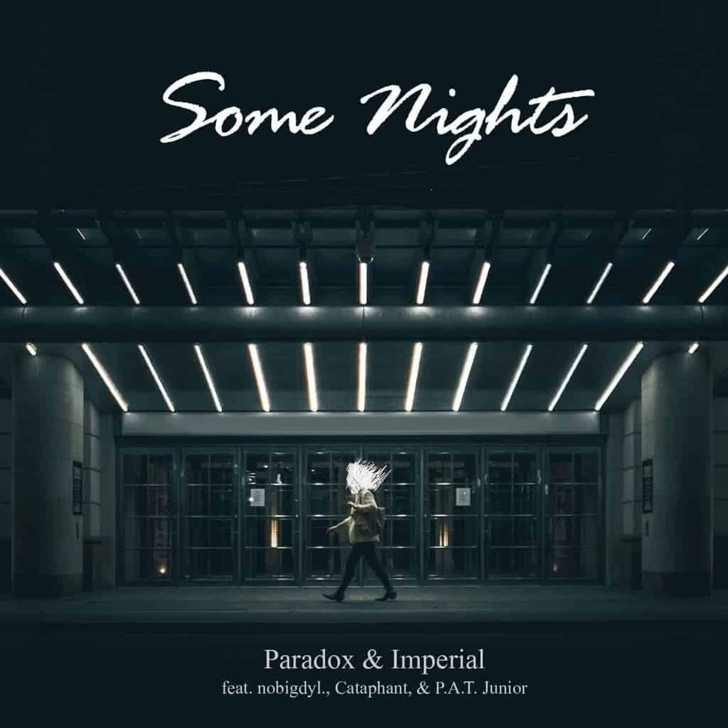 Paradox-Imperial-Some-Nights-feat.-nobigdyl.-Cataphant-P.A.T.-Junior-1