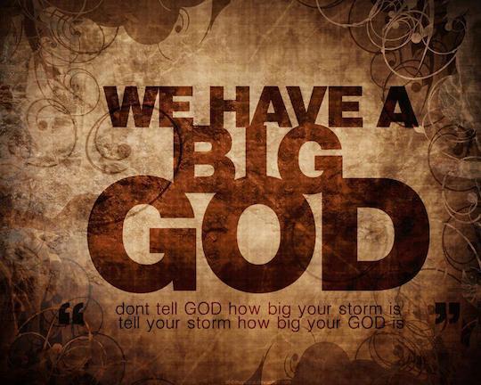 We Have a BIG God