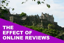 Image of Edinburgh Castle with the text, the effect of online reviews over it.