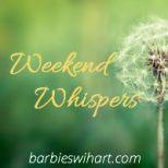 WeekEnd Whispers
