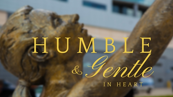 Humble and Gentle in Heart