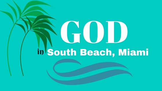 God in South Beach Miami