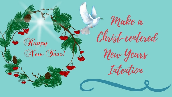 Creating Intentions for a Christ-Centered Holiday and New Year