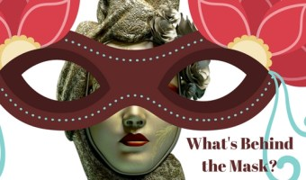 What's Behind the Masks We Wear?