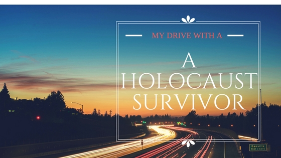 My Drive with a Holocaust Survivor