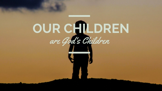 Ultimately Our Children are God's Children