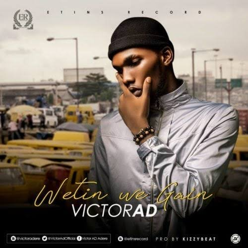INSTRUMENTAL: Victor AD - Wetin We Gain
