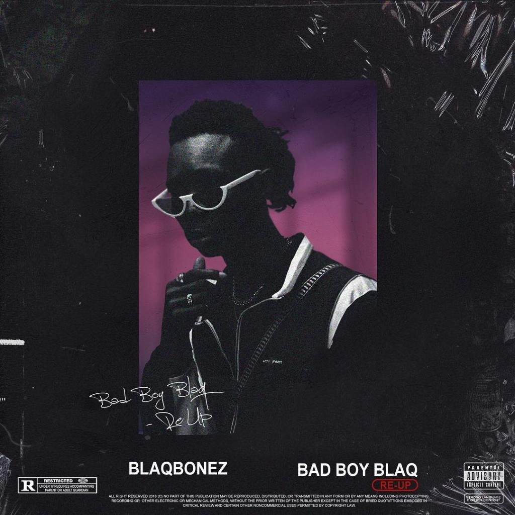 ALBUM: Blaqbonez – Bad Boy Blaq Re – Up