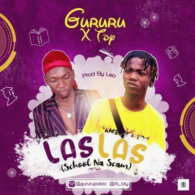 MP3: Gururu & Tdy – LasLas (School na scam)