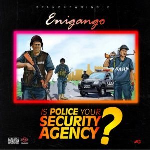 DOWNLOAD MP3: Jayliwane Enigango – Is Police Your Security