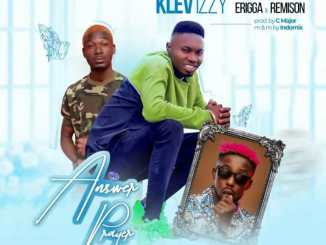 Klev Izzy Ft Erigga & Remison – Answer Prayer