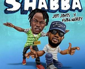 Jeff Jones – Shabba Ft Naira Marley