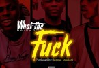 Loud Ft Dablixx X Mohbad – What The Fuck