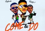 Kudoo ft Tommy-T x Jayfresh – Come & Do