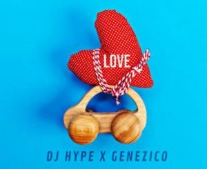 DJ Hype ft Genezico – Love