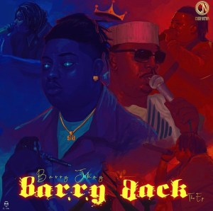 Barry Jhay – Barry Back Ep
