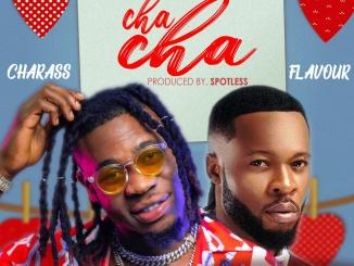 Melody Music presents: Charass ft. Flavour Nabania - Cha Cha