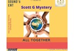 Scott G Mystery - All Together   @Gmystery2