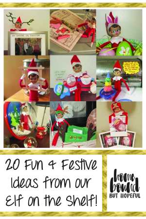 20 Fun Ideas from our Elf on the Shelf! Variety of ideas, some very quick to set up.