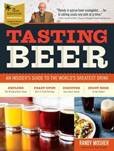 Tasting Beer, 2nd Edition: An Insider's Guide to the World's Greatest Drink Kindle Edition