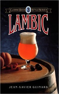 Lambic (Classic Beer Style Series) Kindle Edition