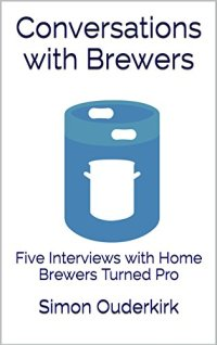 Conversations with Brewers: Five Interviews with Home Brewers Turned Pro (Trellis to Table: Conversations Book 1) Kindle Edition