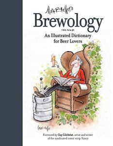 Brewology: An Illustrated Dictionary for Beer Lovers Kindle Edition
