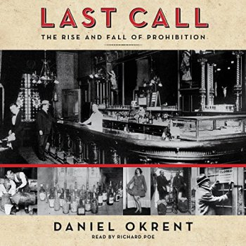 Last Call: The Rise and Fall of Prohibition Audible Audiobook