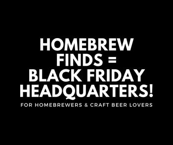 Black Friday For Homebrewers Homebrew Finds