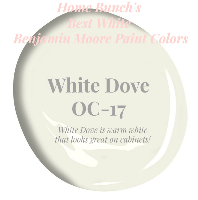White Dove. White Dove. Benjamin Moore White Dove OC-17 is a warm white that looks great on cabinets! #WhiteDove Home Bunch's Best White Benjamin Moore Paint Colors