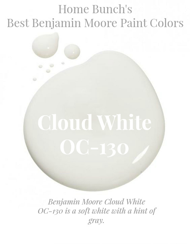 cloud white #cloudwhite Benjamin Moore Cloud White OC-130 is soft white with a hint of gray. Home Bunch's Best Benjamin Moore Paint Colors