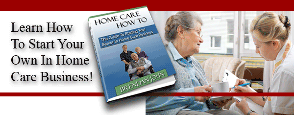 Home Care Business Startup Guide Step By Step To Open An