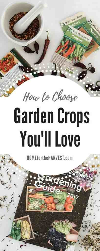 How to Choose Garden Crops You'll Love | Home for the Harvest