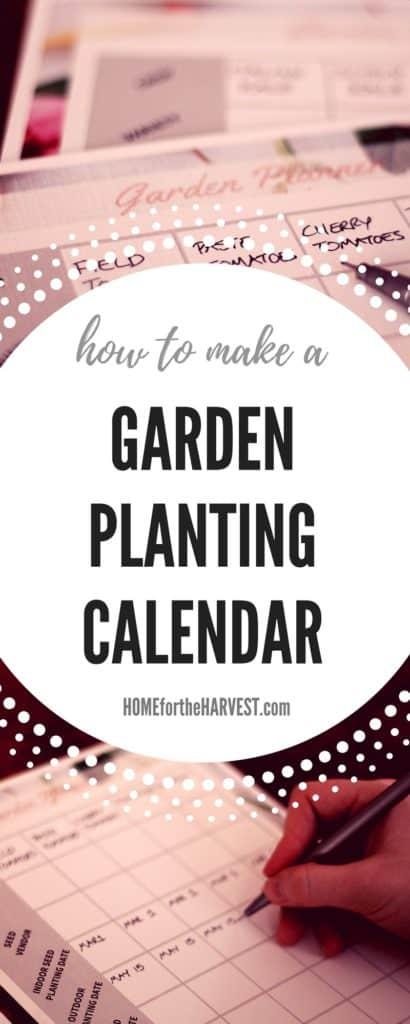 How to Make a Garden Planting Calendar   Home for the Harvest