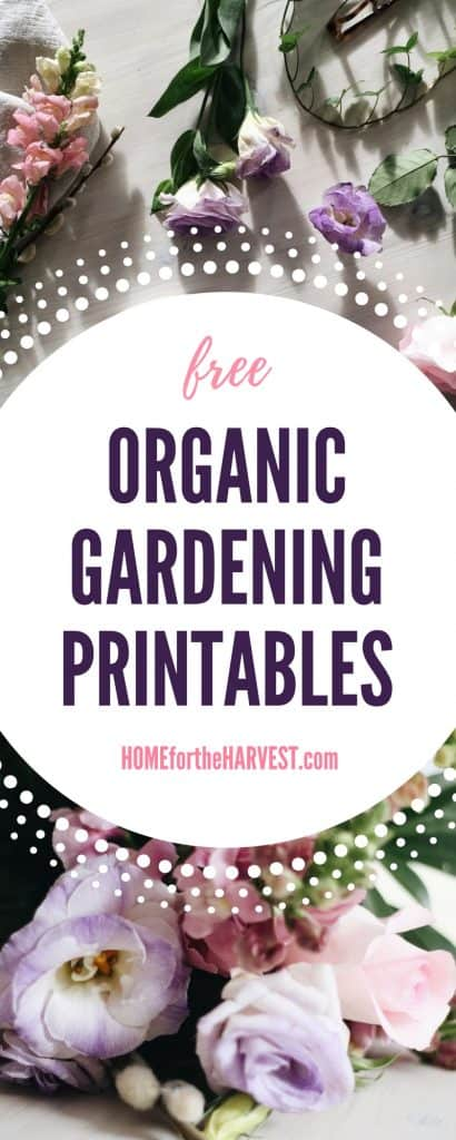 Free Gardening Printables - Learn to Start an Organic Garden   Home for the Harvest