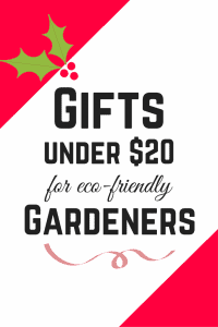 Perfect gifts for eco-friendly gardeners (all under $20!). #ecofriendlygarden #ecofriendlygift #organicgift #giftguide