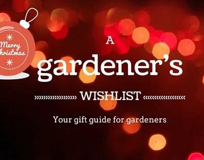 Gardener's Christmas Wishlist