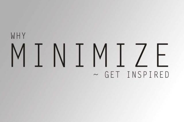Why Minimize- Get Inspired