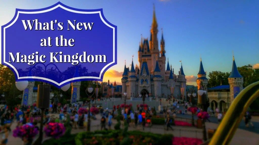 What's New at the Magic Kingdom
