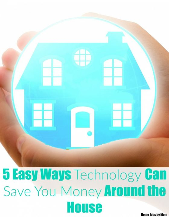 5 Easy Ways Technology Can Save You Money Around the House