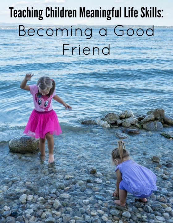 Teaching Children Meaningful Life Skills: Becoming a Good Friend