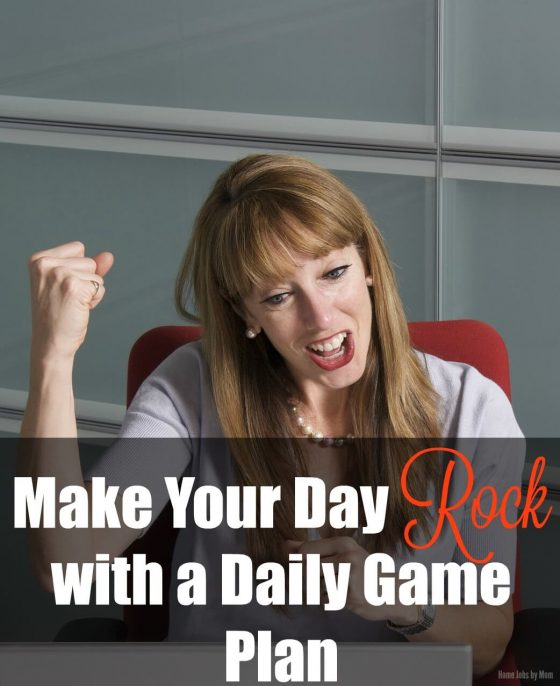 Make Your Day Rock with a Daily Game Plan