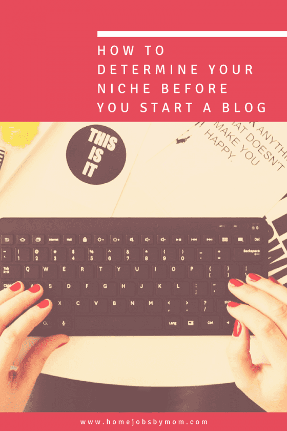 How To Determine Your Niche Before You Start A Blog