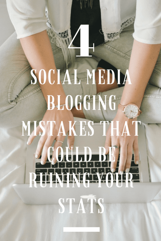 blogging tips & tools, blogging mistakes to avoid, social media blogging marketing strategies, social media blogging tips, social media & blogging, social media & blogging tips, social media blogging, social media strategy, social media marketing, social media mistakes, blogging mistakes
