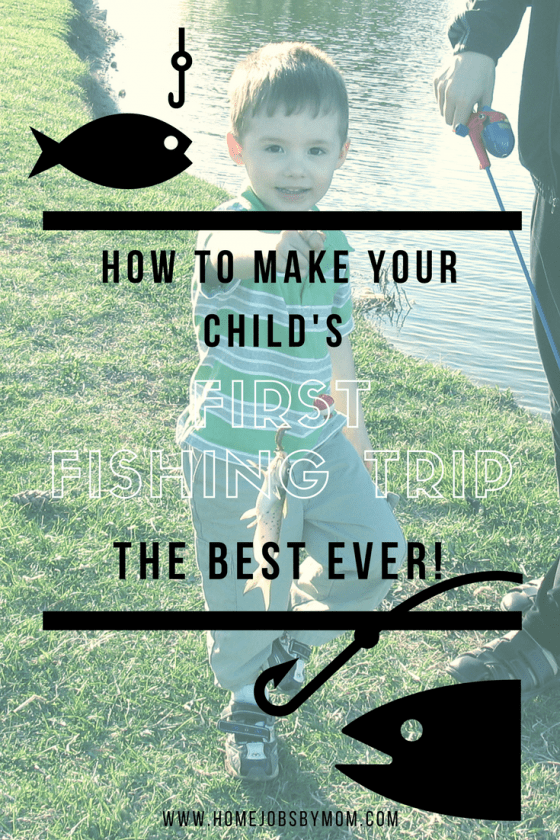 How to Make Your Child's First Fishing Trip The BEST Experience Ever