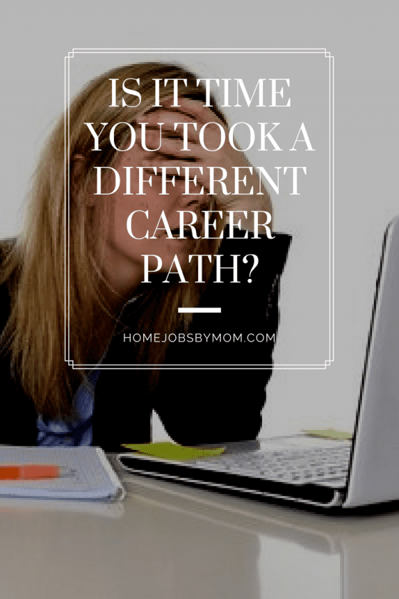 Is It Time You Took A Different Career Path-