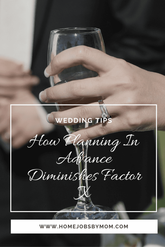 Wedding Tips: How Planning In Advance Diminishes Factor X