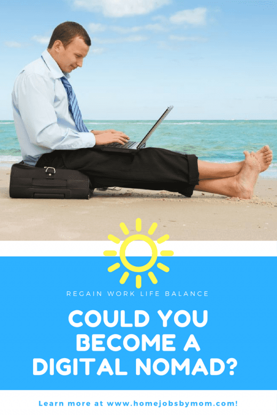 Regain a Work Life Balance: Could You Become a Digital Nomad?